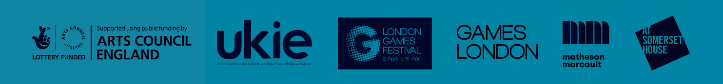 Sponsored by Arts Council England, Ukie, London Games Festival, Games London, Matheson Marcault and Somerset House